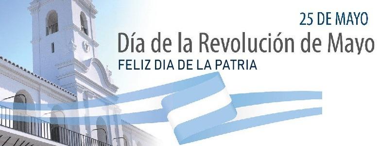HOY 25 de MAYO SE CELEBRA LA REVOLUCION
